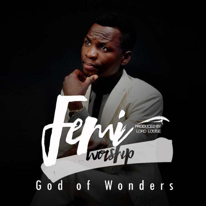 MUSIC: Femi Worship – God Of Wonders