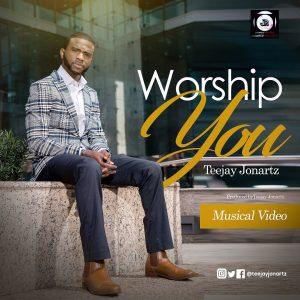 Teejay Jonartz - Worship You Mp3 Download