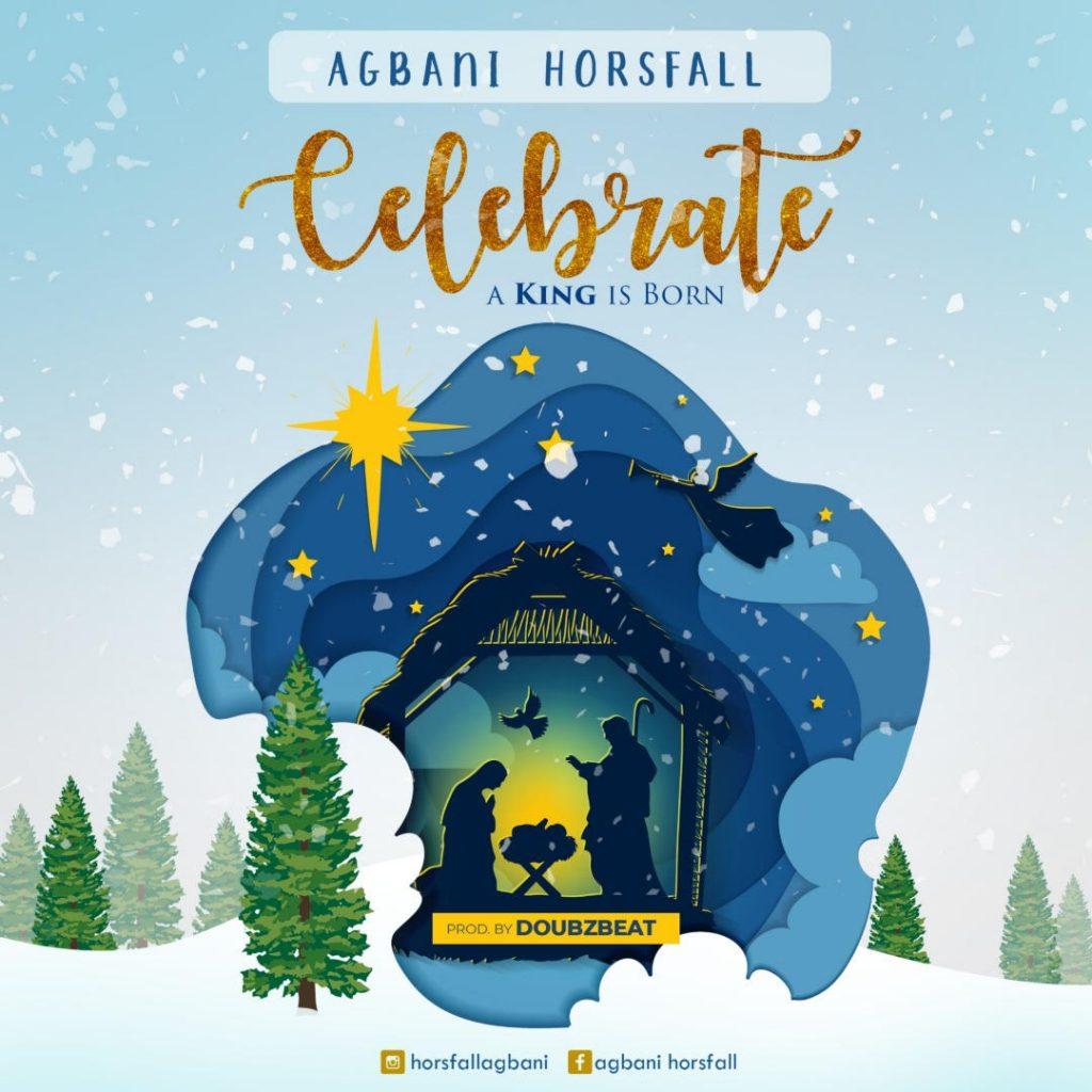Agbani Horsfall - CELEBRATE (A King is Born) Mp3 Download