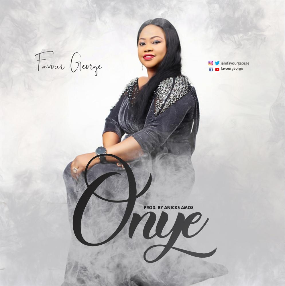 MUSIC: Favour George – Onye