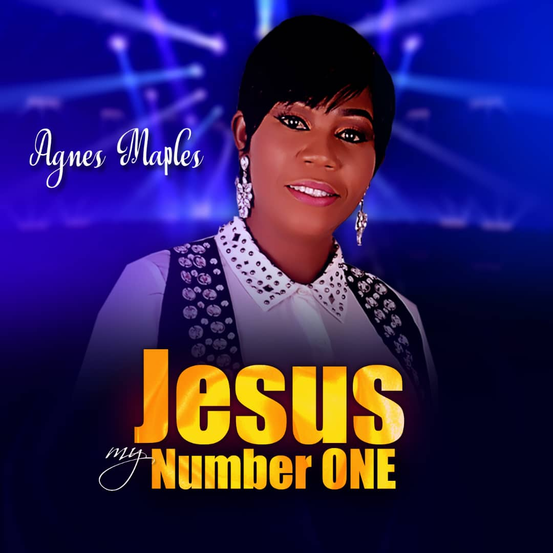 Agnes Maples - JESUS MY NUMBER ONE