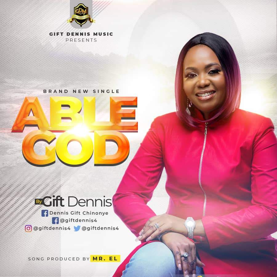 MUSIC VIDEO: Gift Dennis - Able God Mp3 Download