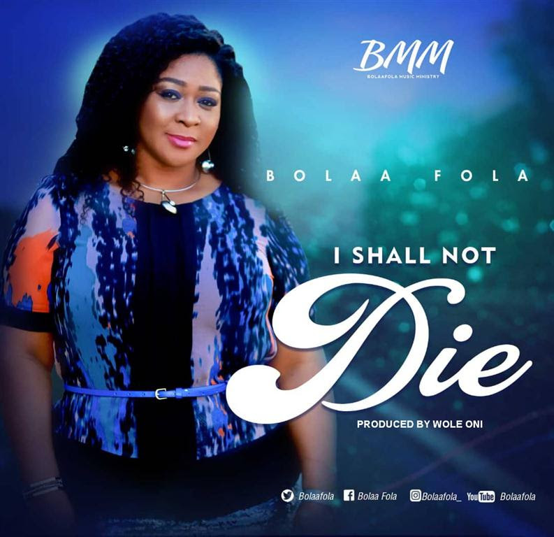 BolaaFola - I Shall Not Die Mp3 Download
