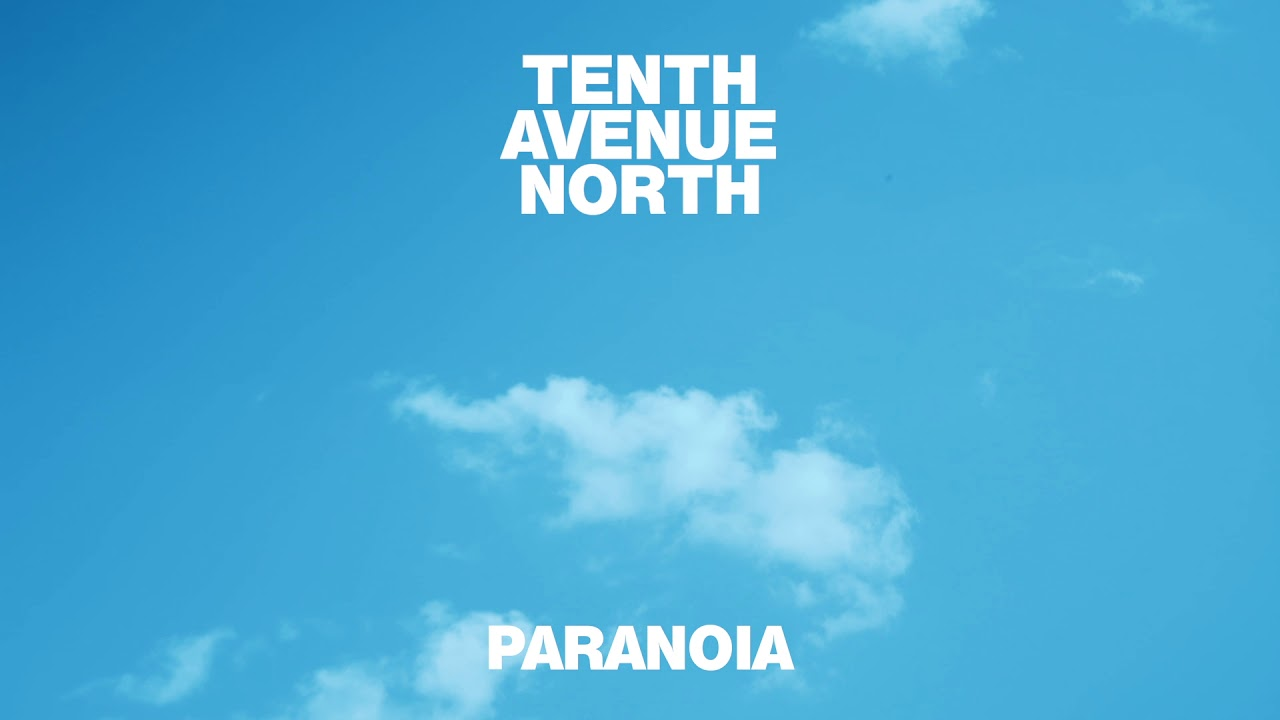 FREE MP3 DOWNLOAD: Tenth Avenue North - Paranoia